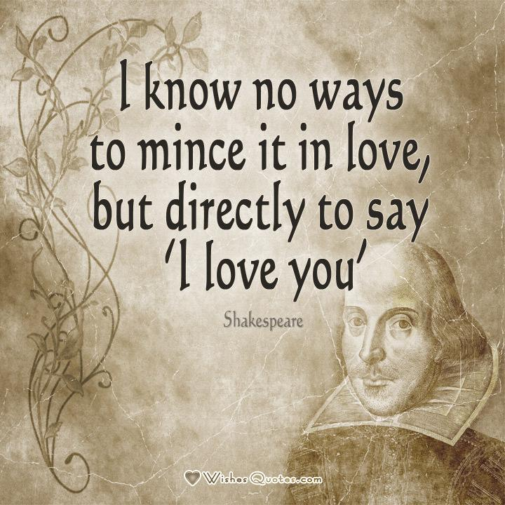 Exceptional William Shakespeare Quote About Love: U201cI Know No Ways To Mince It In Love. U201c