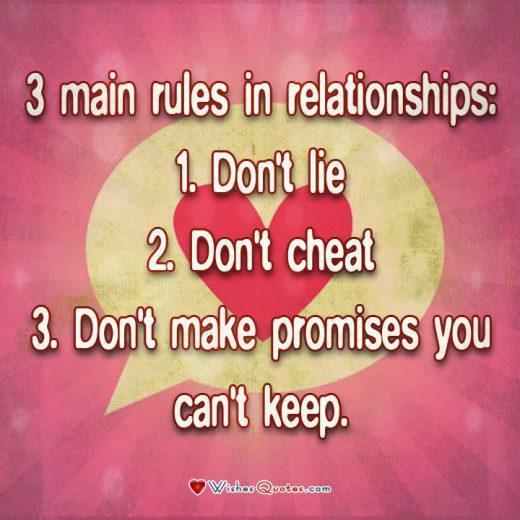 Relationship Quote, Couple, Love. 3 main rules in relationships: Don't lie, don't cheat and don't make promises you can't keep.
