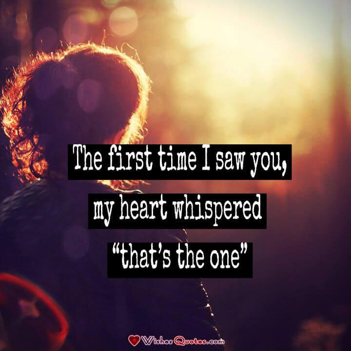 "The first time I saw you, my heart whispered ""that's the one"". Image with Cute Love Quote for Her."