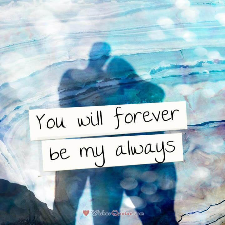 You will forever be my always. #lovequotes . Image with Cute Love Quote for Her.