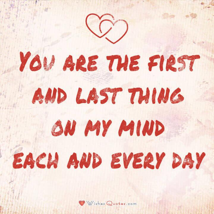 You are the first and last thing on my mind each and every day/ #lovequotes Image with Cute Love Quote for Her.