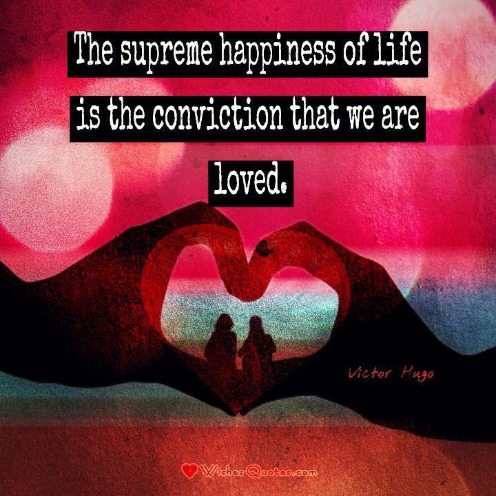 """The supreme happiness of life is the conviction that we are loved."" — Victor Hugo #lovequotes"