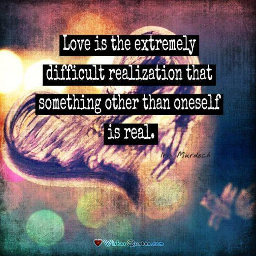 Love is the extremely difficult realization