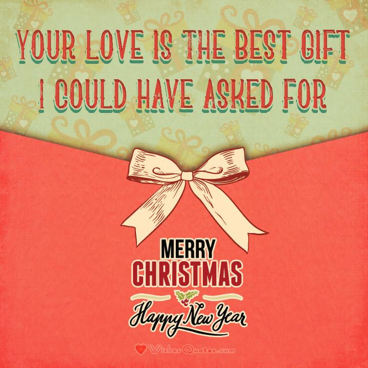 Christmas love messages sweet christmas card christmas love message your love is the best gift i could have asked for merry christmas sweetheart m4hsunfo