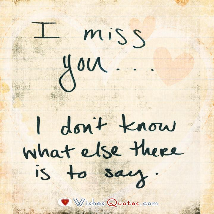 I miss you. I don't know what else there is to say.