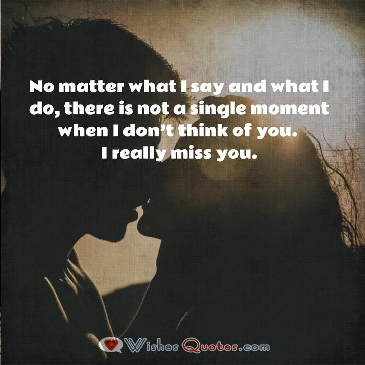 Love Quotes For Him: No matter what I say and what I do...