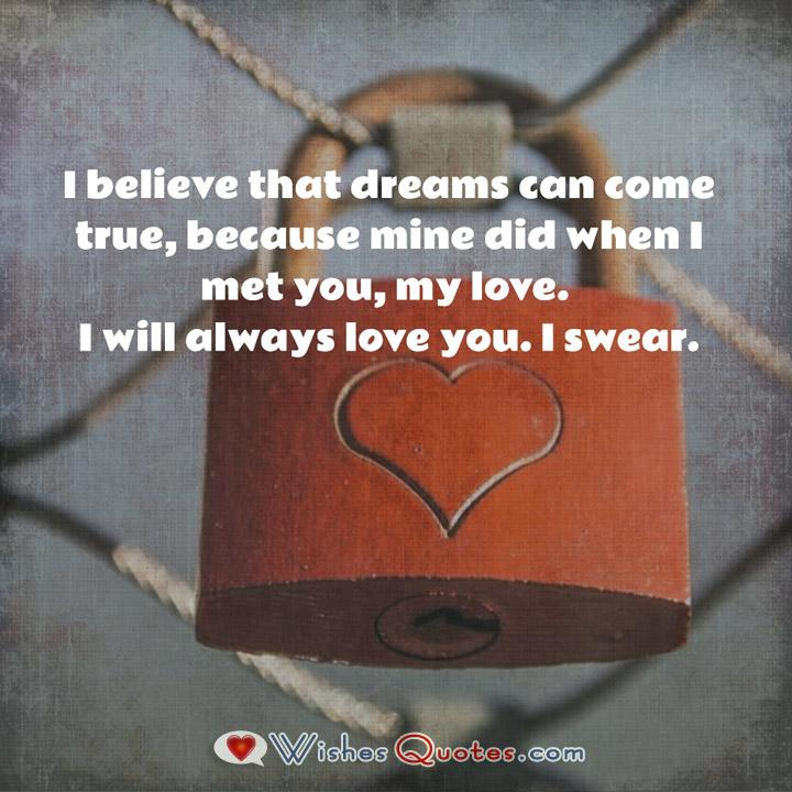 Love Quotes For Him: I believe that dreams can come true...