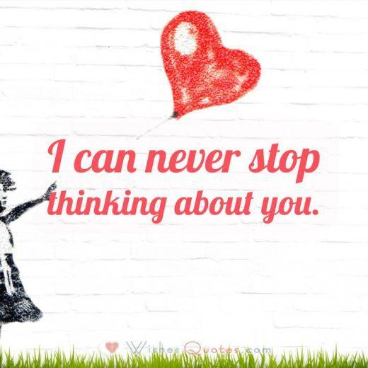 Love Quotes for Him I can never stop thinking about you.