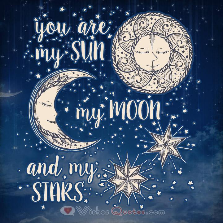 You are my sun my moon and my stars