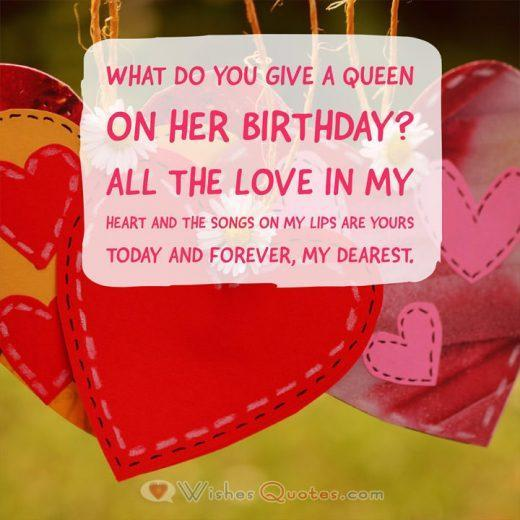 What do you give a queen on her birthday? All the love in my heart and the songs on my lips are yours today and forever, my dearest.