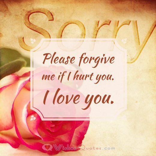 Please forgive me if I hurt you. I love you.