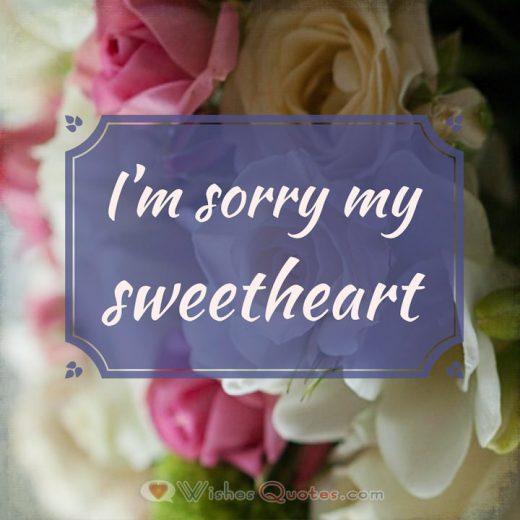 I'm sorry my sweetheart