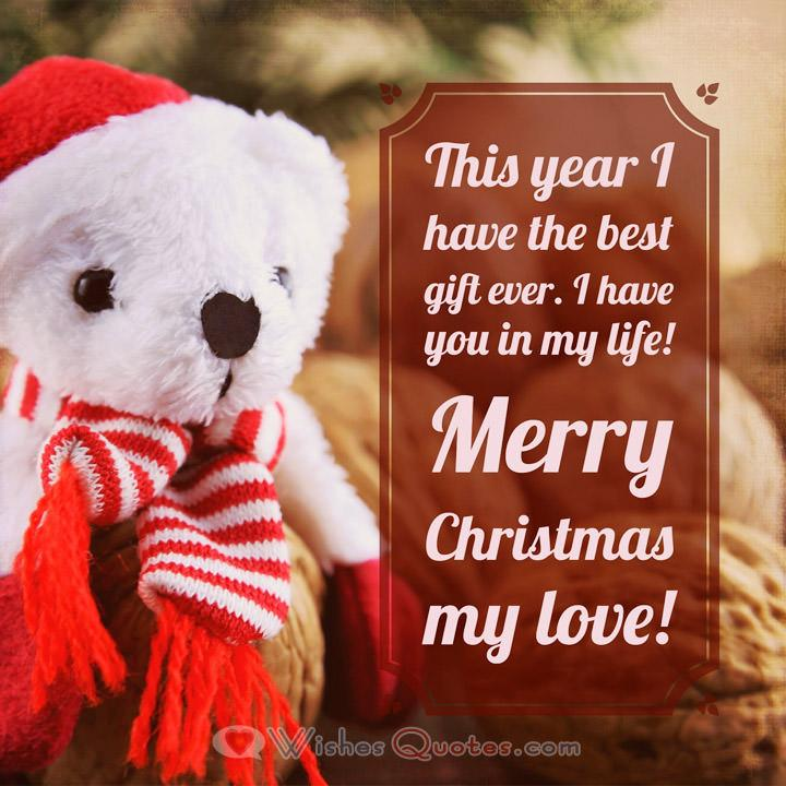Christmas Love Messages: This year I have the best gift ever. I have you in my life! Merry Christmas my love!