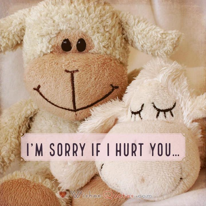 Sorry Messages: I'm sorry if I hurt you…