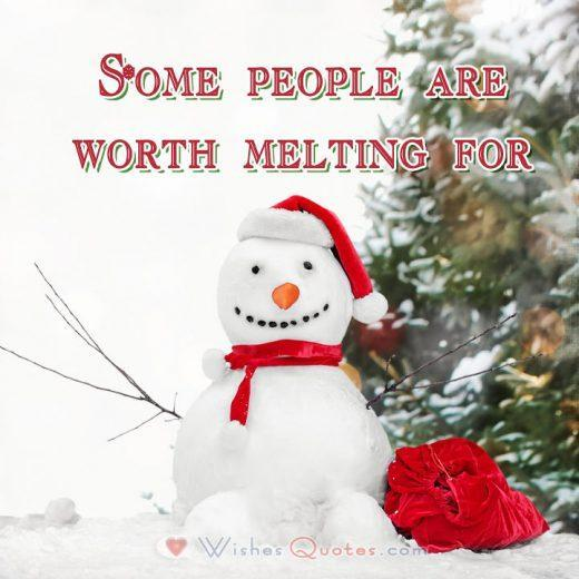 Christmas Holidays Dating Quote: Some people are worth melting for