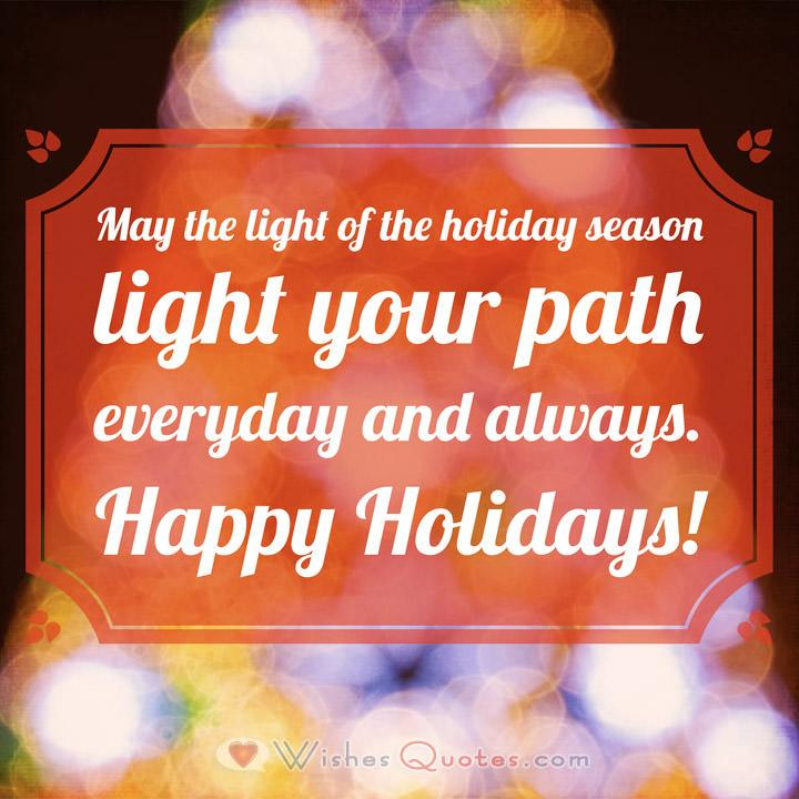 May the light of the holiday season light your path everyday and always. Happy Holidays!